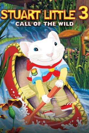 Stuart Little 3 Call of The Wild สจ๊วต ลิตเติ้ล เจ้าหนูแสนซน ภาค 3