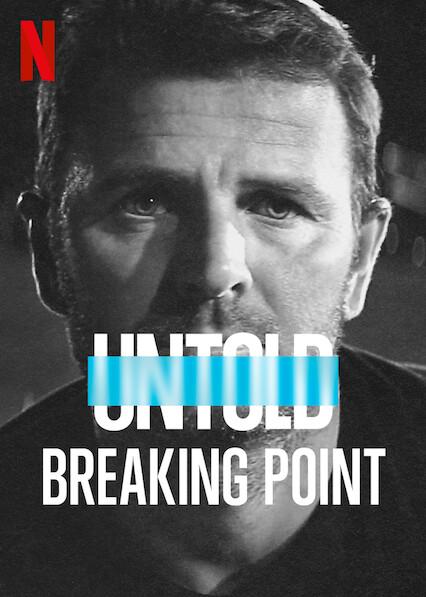 Untold: Breaking Point (2021) จุดแตกหัก